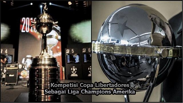 Kompetisi Copa Libertadores Sebagai Liga Champions Amerika Latin