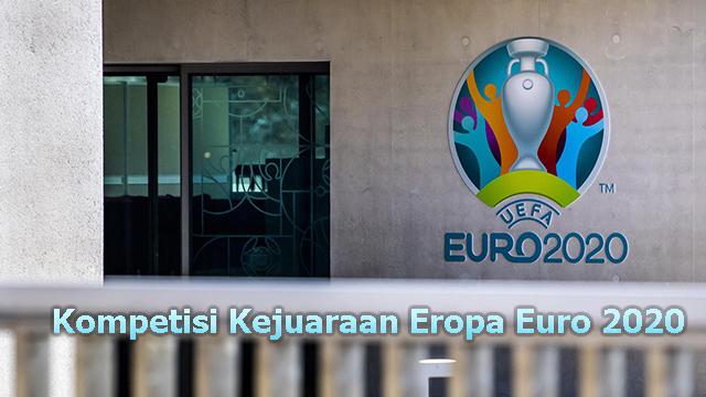 Kompetisi Kejuaraan Eropa Euro 2020
